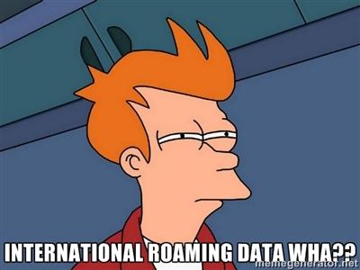 Global Roaming Meme Source: http://memegenerator.net/instance/33551621